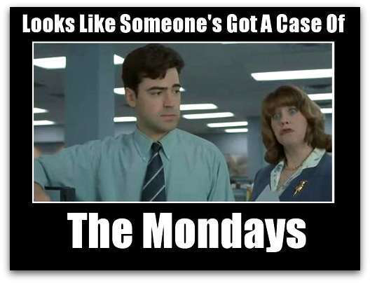 Image result for case of the mondays