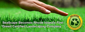 SeaScape Lawn Care becomes Rhode Island's first Green Certified Landscaping Company